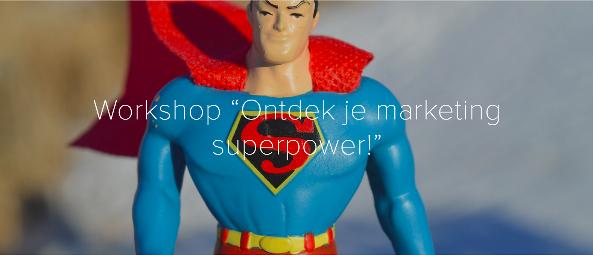 30/11/2016 – Workshop: Ontdek je marketing superpower!